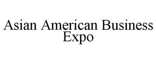 mark for ASIAN AMERICAN BUSINESS EXPO, trademark #85846301