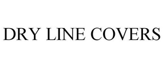 mark for DRY LINE COVERS, trademark #85846305