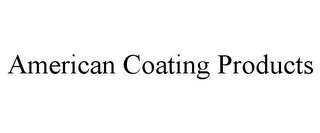 mark for AMERICAN COATING PRODUCTS, trademark #85846380