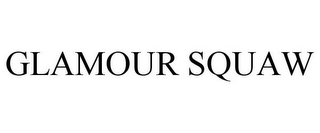 mark for GLAMOUR SQUAW, trademark #85846518
