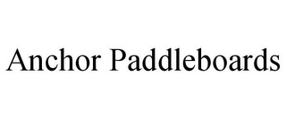 mark for ANCHOR PADDLEBOARDS, trademark #85846520