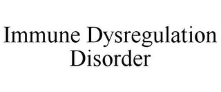 mark for IMMUNE DYSREGULATION DISORDER, trademark #85847024