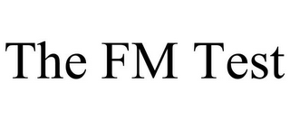 mark for THE FM TEST, trademark #85847027