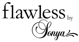 mark for FLAWLESS BY SONYA, trademark #85847147