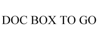 mark for DOC BOX TO GO, trademark #85847182