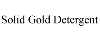 mark for SOLID GOLD DETERGENT, trademark #85847328