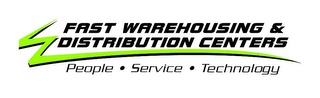 mark for FAST WAREHOUSING & DISTRIBUTION CENTERSPEOPLE · SERVICE · TECHNOLOGY, trademark #85847340