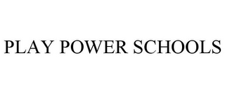 mark for PLAY POWER SCHOOLS, trademark #85847566