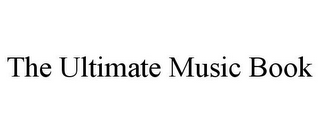 mark for THE ULTIMATE MUSIC BOOK, trademark #85847569