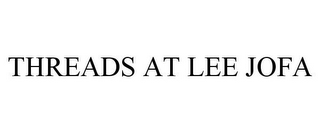 mark for THREADS AT LEE JOFA, trademark #85847669