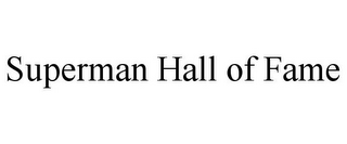 mark for SUPERMAN HALL OF FAME, trademark #85847689
