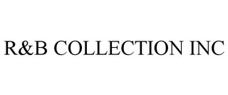 mark for R&B COLLECTION INC, trademark #85847709