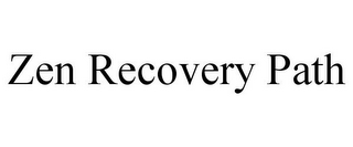mark for ZEN RECOVERY PATH, trademark #85848070