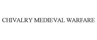 mark for CHIVALRY MEDIEVAL WARFARE, trademark #85848413