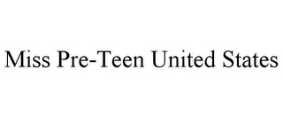 mark for MISS PRE-TEEN UNITED STATES, trademark #85848507
