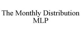 mark for THE MONTHLY DISTRIBUTION MLP, trademark #85848579