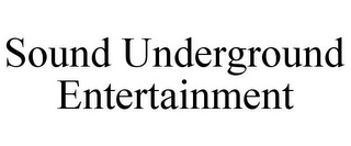 mark for SOUND UNDERGROUND ENTERTAINMENT, trademark #85848674