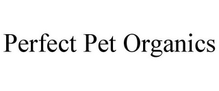 mark for PERFECT PET ORGANICS, trademark #85848804