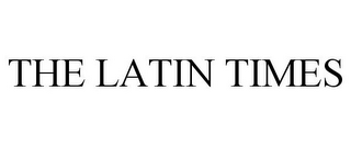 mark for THE LATIN TIMES, trademark #85849054