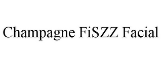 mark for CHAMPAGNE FISZZ FACIAL, trademark #85849178