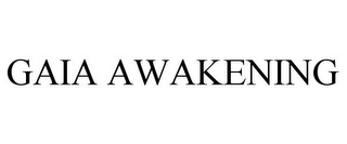 mark for GAIA AWAKENING, trademark #85849353