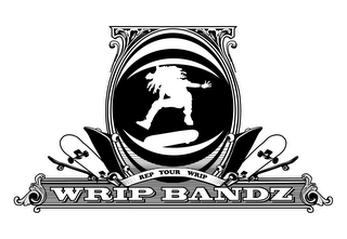 mark for WRIP BANDZ REP YOUR WRIP, trademark #85849383