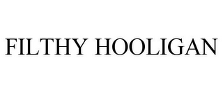 mark for FILTHY HOOLIGAN, trademark #85849578