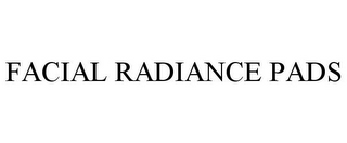 mark for FACIAL RADIANCE PADS, trademark #85849845