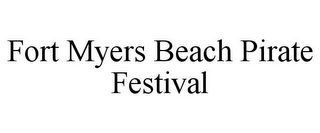 mark for FORT MYERS BEACH PIRATE FESTIVAL, trademark #85850137