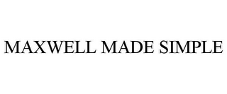 mark for MAXWELL MADE SIMPLE, trademark #85850431
