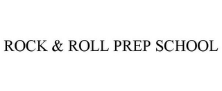 mark for ROCK & ROLL PREP SCHOOL, trademark #85850504