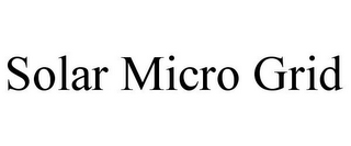 mark for SOLAR MICRO GRID, trademark #85850637
