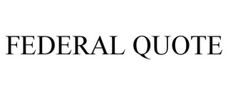 mark for FEDERAL QUOTE, trademark #85850694