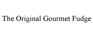 mark for THE ORIGINAL GOURMET FUDGE, trademark #85850848