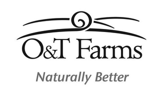 mark for O&T FARMS NATURALLY BETTER, trademark #85851105
