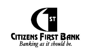 mark for C1ST CITIZENS FIRST BANK BANKING AS IT SHOULD BE., trademark #85851275