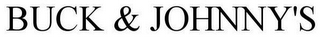 mark for BUCK & JOHNNY'S, trademark #85851497