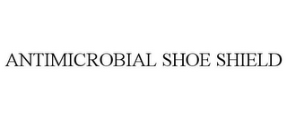 mark for ANTIMICROBIAL SHOE SHIELD, trademark #85851576