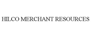 mark for HILCO MERCHANT RESOURCES, trademark #85851692