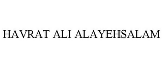 mark for HAVRAT ALI ALAYEHSALAM, trademark #85851780