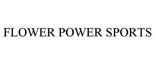 mark for FLOWER POWER SPORTS, trademark #85851865