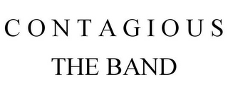 mark for C O N T A G I O U S THE BAND, trademark #85851868