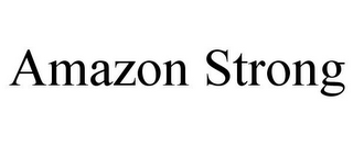 mark for AMAZON STRONG, trademark #85852406