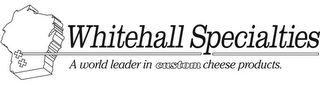 mark for WHITEHALL SPECIALTIES A WORLD LEADER IN CUSTOM CHEESE PRODUCTS, trademark #85852535