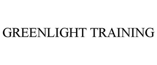 mark for GREENLIGHT TRAINING, trademark #85852573