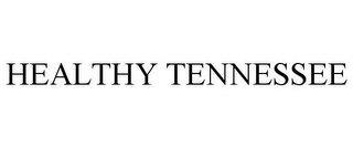 mark for HEALTHY TENNESSEE, trademark #85852671
