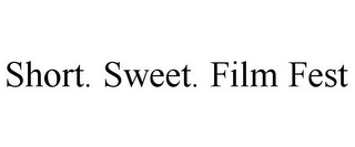 mark for SHORT. SWEET. FILM FEST, trademark #85852713
