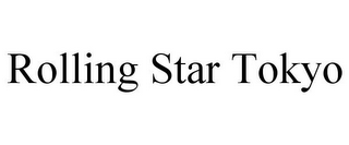 mark for ROLLING STAR TOKYO, trademark #85852767