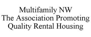 mark for MULTIFAMILY NW THE ASSOCIATION PROMOTING QUALITY RENTAL HOUSING, trademark #85852770