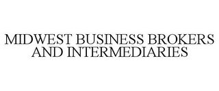 mark for MIDWEST BUSINESS BROKERS AND INTERMEDIARIES, trademark #85852828